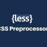 CSS Preprocessing with LESS
